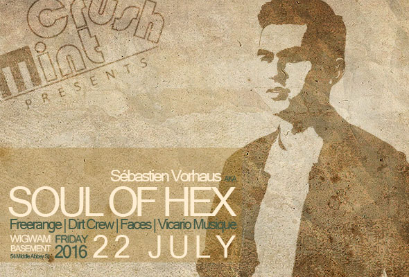 Mint Crush presents Soul Of Hex in Dublin